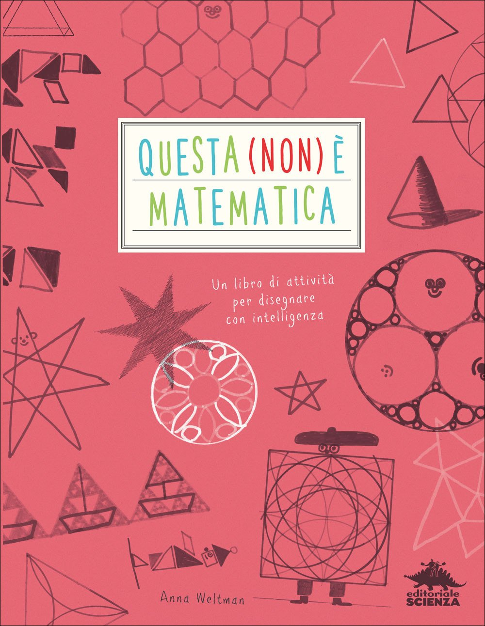 """Numeri, lettere, forme geometriche, calcoli: la matematica non è solo questo, anche se spesso è difficile rendersene conto. """"Questa (non) è matematica"""" è un quaderno di esercizi, ma non come quelli che si trovano sui libri di scuola! Scoprire i segreti della matematica non farà più venire il mal di pancia: grazie a carta, colori, […]"""