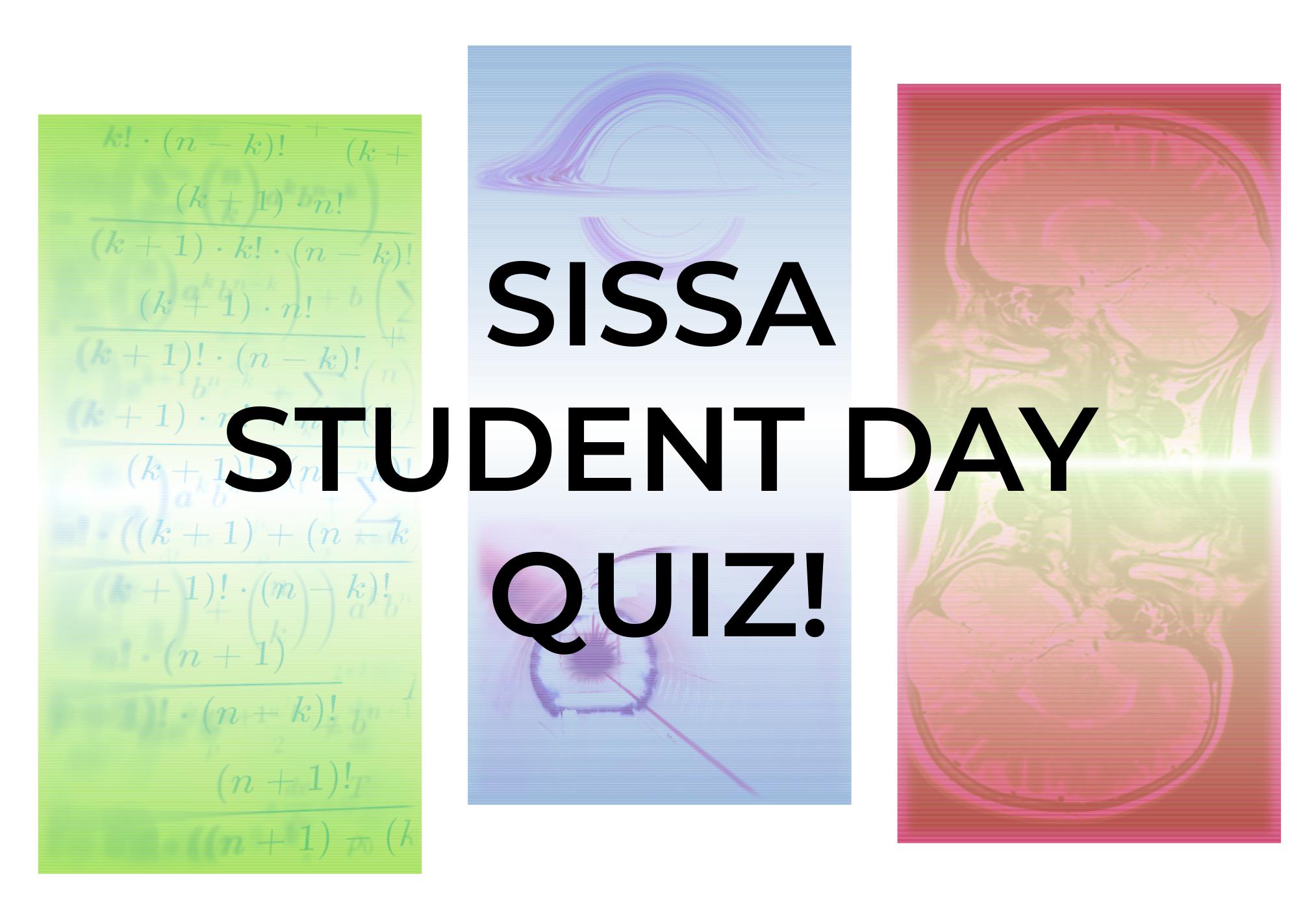 Mettiti anche tu alla prova con il quiz del SISSA Student Day 2021, che si è tenuto lo scorso 25 febbraio, per la prima volta interamente in digitale. Il quiz contiene una serie di 14 domande, che riguardano curiosità sulla SISSA e sulle materie che vengono studiate qui: l'occasione perfetta per addentrarsi metaforicamente nei corridoi […]